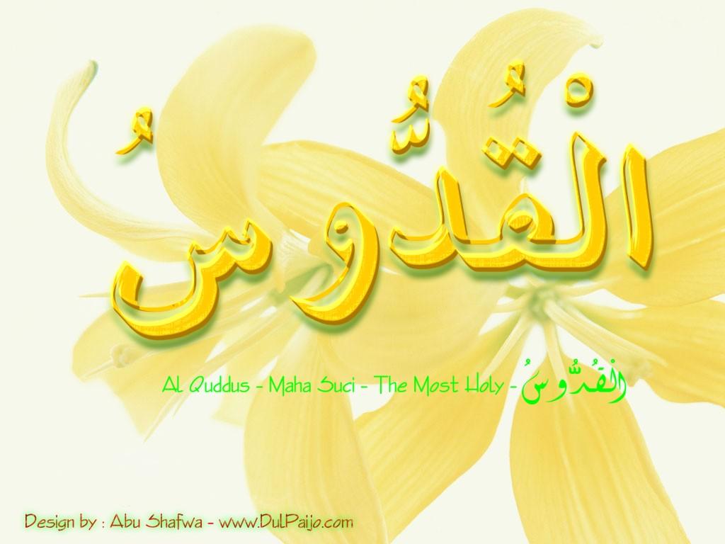 Name=Al-Quddus/Mahasuci/The Holy Size=98Kb Dimension=1024x768